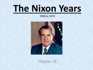 The Nixon Years 1968 to 1974