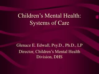 Children s Mental Health: Systems of Care