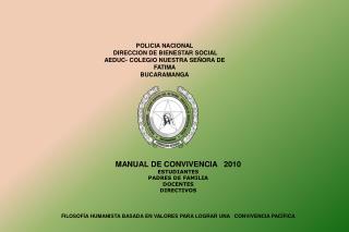 POLICIA NACIONAL  DIRECCION DE BIENESTAR SOCIAL AEDUC- COLEGIO NUESTRA SEÑORA DE FATIMA