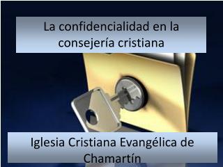 La confidencialidad en la consejería cristiana