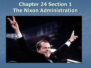 Chapter 24 Section 1 The Nixon Administration