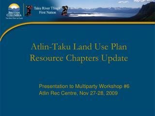 Atlin-Taku Land Use Plan Resource Chapters Update