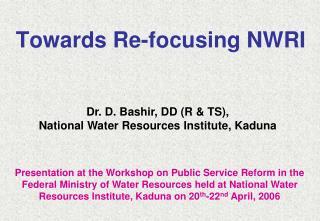 Towards Re-focusing NWRI