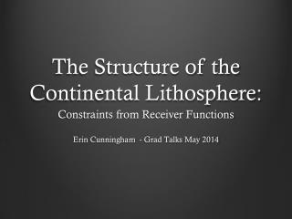 The Structure of the Continental Lithosphere: