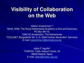 Visibility of Collaboration  on the Web  Hildrun Kretschmer 1,2