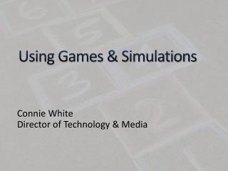 Using Games & Simulations
