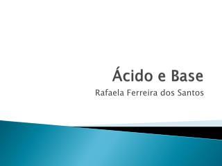 Ácido e Base