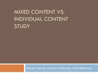 Mixed content vs. individual content study