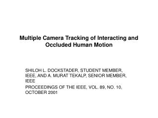 Multiple Camera Tracking of Interacting and Occluded Human Motion