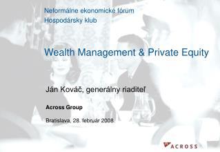 Ján Kováč, generálny riaditeľ Across Group Bratislava, 28. február 2008