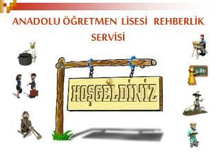 ANADOLU ÖĞRETMEN  LİSESİ   REHBERLİK  SERVİSİ