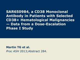 Martin TG et al. Proc ASH  2013;Abstract 284.