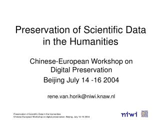 Preservation of Scientific Data in the Humanities