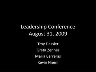 Leadership Conference August 31, 2009