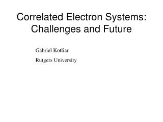Correlated Electron Systems:  Challenges and Future
