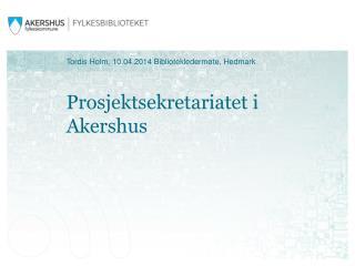 Prosjektsekretariatet i Akershus
