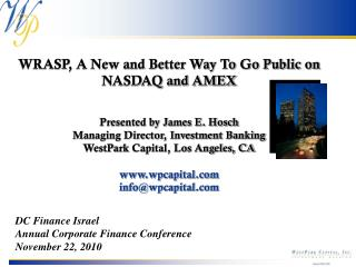 WRASP, A New and Better Way To Go Public on NASDAQ and AMEX Presented by James E. Hosch
