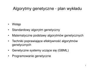 Algorytmy genetyczne - plan wykładu