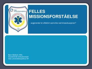 Bjørn Bjelland,  MSc . Assisterende ambulansesjef Oslo universitetssykehus HF