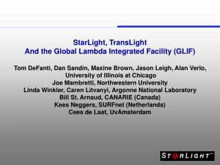 StarLight, TransLight And the Global Lambda Integrated Facility (GLIF)