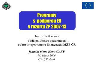 Programy  s  podporou EU v rezortu ŽP 2007-13