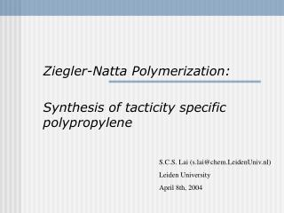 Ziegler-Natta Polymerization:  Synthesis of tacticity specific polypropylene