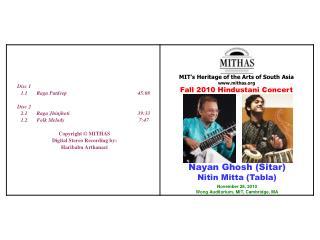 Nayan Ghosh (Sitar) Nitin Mitta (Tabla) November 28, 2010 Wong Auditorium, MIT, Cambridge, MA