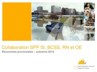 Collaboration SPP IS, BCSS, RN et OE