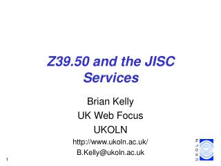 Z39.50 and the JISC Services