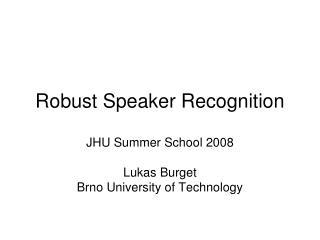 Robust Speaker Recognition