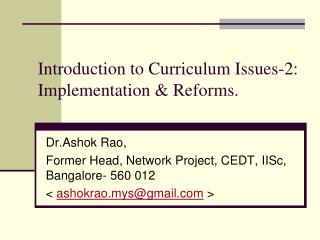 Introduction to Curriculum Issues-2: Implementation & Reforms.