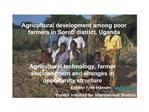 Agricultural development among poor farmers in Soroti district, Uganda