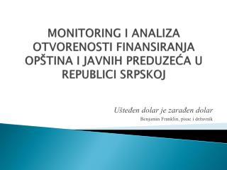 MONITORING I ANALIZA OTVORENOSTI FINANSIRANJA OP ŠTINA I JAVNIH PREDUZEĆA U REPUBLICI SRPSKOJ