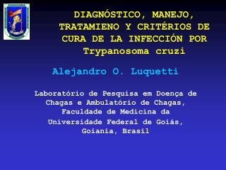 DIAGNÓSTICO, MANEJO, TRATAMIENO Y CRITÉRIOS DE CURA DE LA INFECCIÓN POR Trypanosoma cruzi