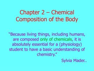 Chapter 2 – Chemical Composition of the Body