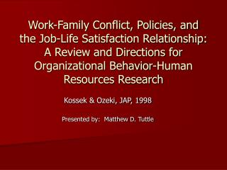 Work-Family Conflict, Policies, and the Job-Life Satisfaction Relationship:  A Review and Directions for Organizational