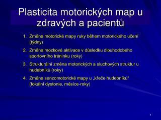 Plasticita motorických map u zdravých a pacientů