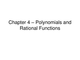 Chapter 4   Polynomials and Rational Functions