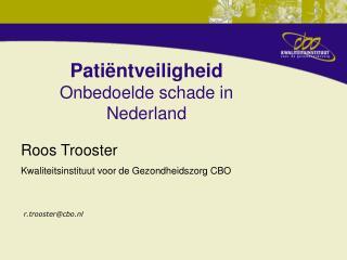 Patiëntveiligheid Onbedoelde schade in Nederland