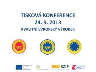 TISKOVÁ KONFERENCE  24. 9. 2013