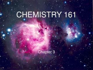 CHEMISTRY 161  Chapter 3