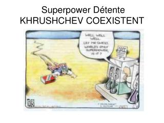 Superpower Détente KHRUSHCHEV COEXISTENT