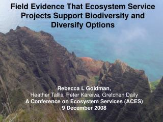 Field Evidence That Ecosystem Service Projects Support Biodiversity and Diversify Options