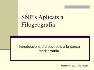 SNP�s Aplicats a Filogeografia