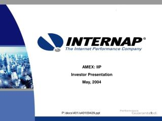 AMEX: IIP Investor Presentation May, 2004