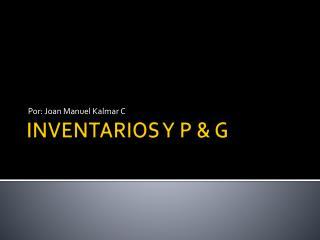 INVENTARIOS Y P & G