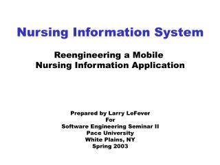 Nursing Information System Reengineering a Mobile  Nursing Information Application