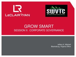 GROW SMART SESSION II:  CORPORATE GOVERNANCE