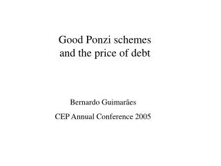 Good Ponzi schemes and the price of debt