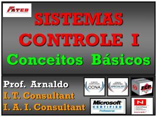SISTEMAS CONTROLE  I Conceitos  Básicos